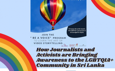 Celebrating Pride Month: Journalists and Activists Bring Awareness to the LGBTQIA+ Community in Sri Lanka